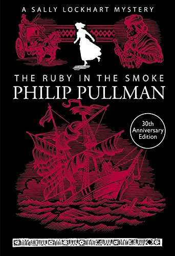 The Ruby in the Smoke (A Sally Lockhart Mystery, Band 1)
