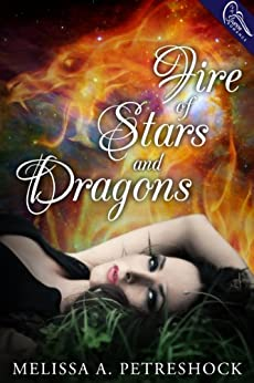 Fire of Stars and Dragons (Stars and Souls Book 1) by [Petreshock, Melissa]