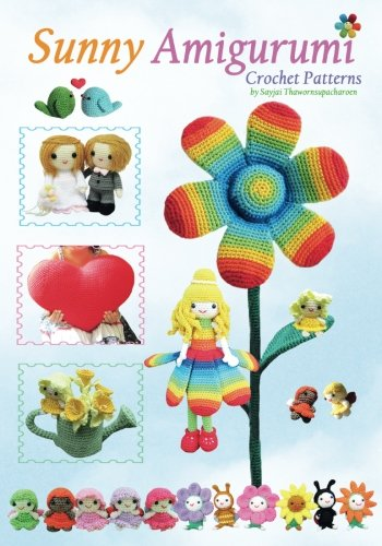 Sunny Amigurumi: Crochet Patterns (Sayjai's Amigurumi Crochet Patterns) (Volume 4)