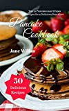 Pancake Cookbook: Top 50 Pancakes and Crepes Recipes for a Delicious Breakfast