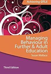 Managing Behaviour in Further and Adult Education (Achieving QTLS Series)