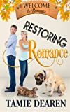 Restoring Romance: A Sweet Romance Novella (Welcome to Romance) (Volume 6)