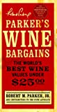 Parker's Wine Bargains, Robert M. Parker, 1439101906