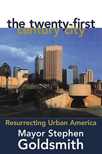 The Twenty-First Century City: Resurrecting Urban America