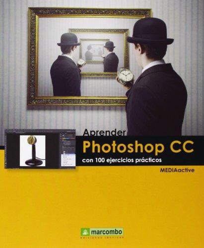 Aprender Photoshop Cc Con 100 Ejercicios Prácticos