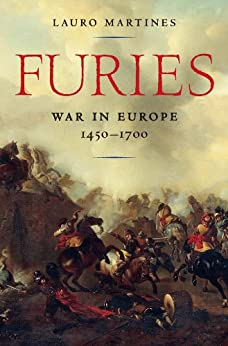 Furies: War in Europe, 1450-1700 by [Martines, Lauro]