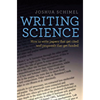 Writing Science: How to Write Papers That Get Cited and Proposals That Get Funded (English Edition)