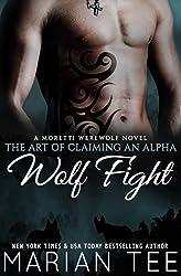 Wolf Fight: My Werewolf Bodyguard: A Moretti Werewolf Novel (The Art of Claiming an Alpha Book 1)