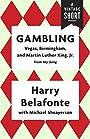 Gambling: Vegas, Birmingham, and Martin Luther King, Jr. (A Vintage Short)