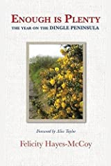 Enough is Plenty: The Year On the Dingle Peninsula Hardcover