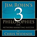 Jim Rohn's 3 Philosophies for Network Marketing Success Audiobook by Chris Widener Narrated by Chris Widener