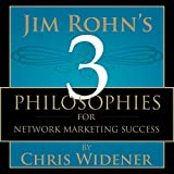 Jim Rohn's 3 Philosophies for Network Marketing Success