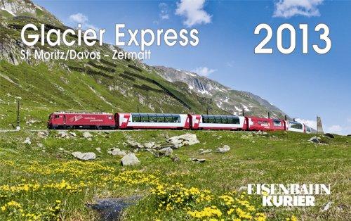 Glacier Express 2013: St. Moritz /Davos - Zermatt