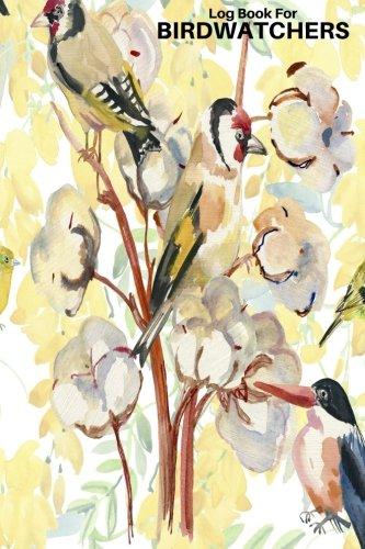 Log Book For Birdwatchers: Journal Logbook Diary Notebook, Gifts For Birdwatchers Bird Watching Lovers, Wide life Birds, Record Specie Seen, Unique ... 6