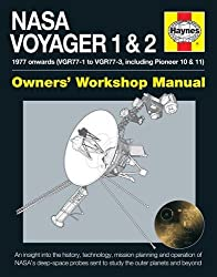 NASA Voyager 1 & 2 Owners' Workshop Manual - 1977 onwards (VGR77-1 to VGR77-3, including Pioneer 10 & 11): An insight into the history, technology. sent to study the outer planets and beyond