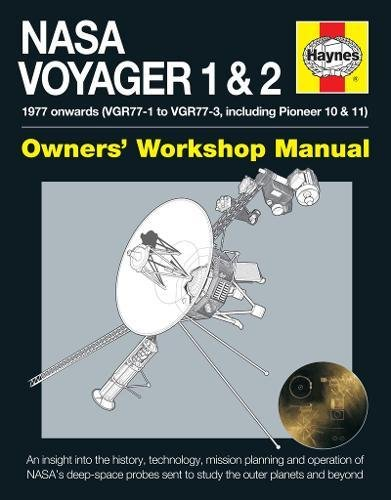 Nasa Voyager 1 & 2 Owners' Workshop Manual: 1977 onwards (VGR77-1 to VGR77-3, including Pioneer 10 & 11)