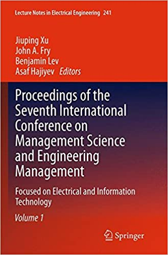 Book Proceedings of the Seventh International Conference on Management Science and Engineering Management: Focused on Electrical and Information Technology ... I (Lecture Notes in Electrical Engineering)