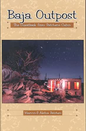 Amazon.com: Baja Outpost: The Guestbook from Patchen's Cabin (Sunbelt
