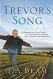 Trevor's Song, T. A. Beam, 0924748990