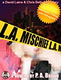 L. A. Mischief (A David Lane and Chris Bellamere Mystery Book 2)