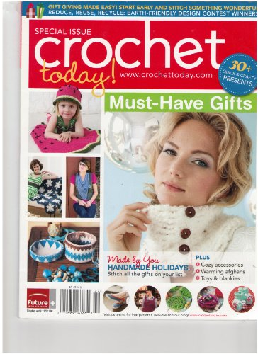 Crochet Today Magazine (Special Issue, Must-Have Gifts, December 2010) (Crochet Today Magazine)