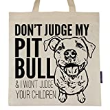 Don't Judge My Pit Bull Tote Bag