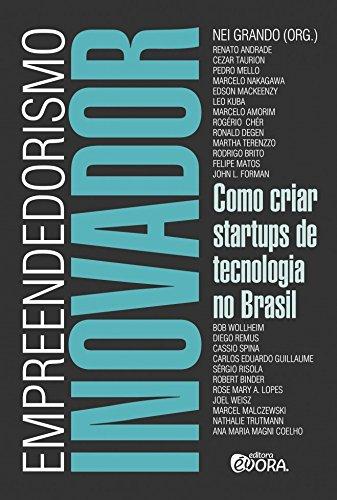 Empreendedorismo Inovador Como Criar Startups de Tecnologia no Brasil