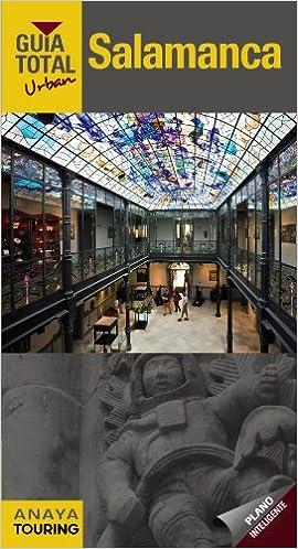 Salamanca (Urban) (Guía Total - Urban - España): Amazon.es: Francia Sánchez, Ignacio: Libros