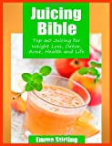 Juicing Bible, Emma Stirling, 1497460263