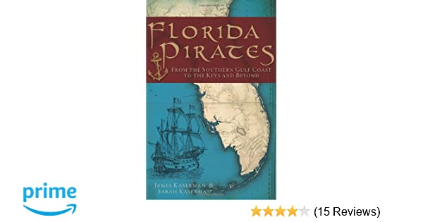 From the Southern Gulf Coast to the Keys and Beyond Florida Pirates