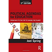 Political Agendas for Education: From Race to the Top to Saving the Planet