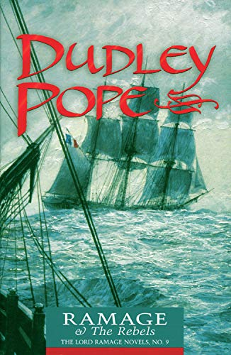 Ramage & the Rebels (The Lord Ramage Novels) (Volume 9)