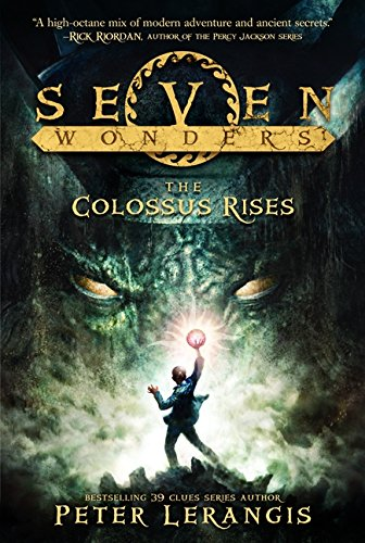 Rise 1 Series - Seven Wonders Book 1: The Colossus Rises