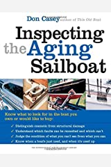 Inspecting the Aging Sailboat (The International Marine Sailboat Library) by Don Casey (2004-08-17)