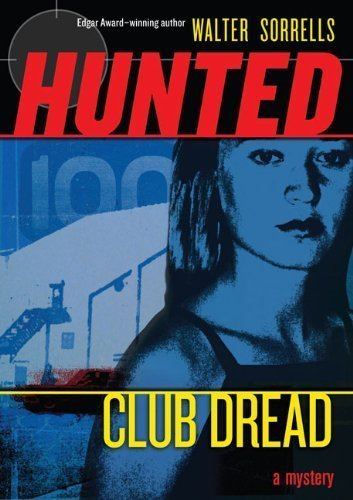 Club Dread (Hunted: Book Two) by Sorrells, Walter (2007) Paperback