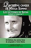 Quatrième cahier de Maria Simma : Les victoires de Satan -- Comment les combattre ?