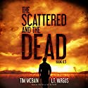 The Scattered and the Dead, Book 0.5 Audiobook by L.T. Vargus, Tim McBain Narrated by Tim McBain