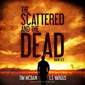 The Scattered and the Dead, Book 0.5 | Tim McBain, L.T. Vargus