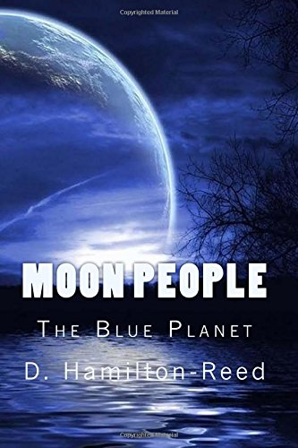 Read Online Moon People (The Blue Planet) (Volume 1) ebook