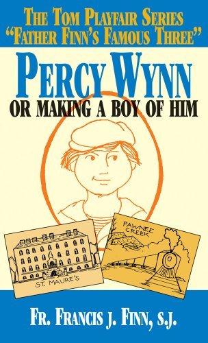 Percy Wynn: Or Making a Boy of Him by Francis J. Finn S.J. (2001-01-02)