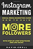 img - for Instagram Marketing: Social Media Marketing Guide: How to Gain More Followers: With Step-by-Step Strategies and Life-Hacks book / textbook / text book