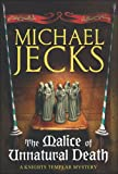 The Malice of Unnatural Death (Knights Templar Mysteries 22): A thrilling medieval adventure of secrets and murder (Knights Templar Mystery)