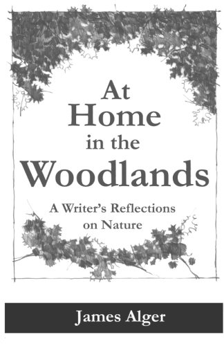 At Home In The Woodlands: A Writer