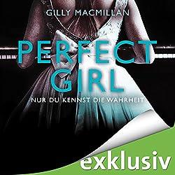 Perfect Girl: Nur du kennst die Wahrheit
