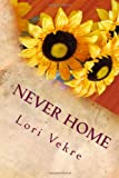 Never Home, Lori Vekre, 1497372313