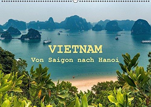 VIETNAM - Von Saigon nach Hanoi (Wandkalender 2016 DIN A2 quer) by