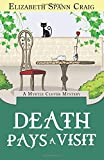 Death Pays a Visit: Volume 7 (A Myrtle Clover Mystery)