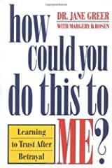 How Could You Do This to Me? by Dr. Jane Greer (1998-08-17) Paperback