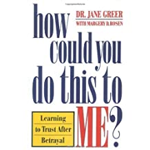 How Could You Do This to Me? by Dr. Jane Greer (1998-08-17)