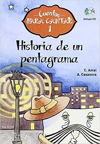 HISTORIA DE UN PENTAGRAMA.(CUENTOS CANTAR +CD).(REF:B.3741 ...